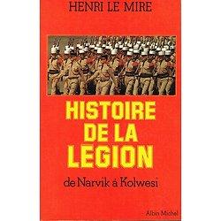 Histoire de la Légion, Henri Le Mire, Albin Michel 1978