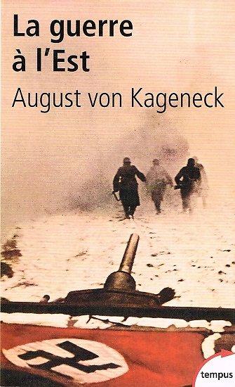 La guerre à l'Est, August von Kageneck, Perrin, collection tempus, 2002