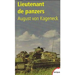 Lieutenant de Panzers, August von Kageneck, Perrin, collection tempus, 2003.