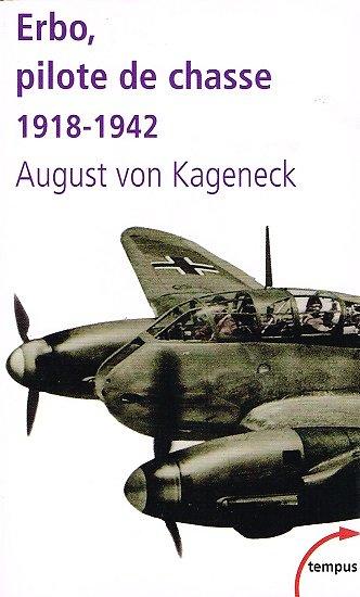 Erbo, pilote de chasse 1918-1942, August von Kageneck, Perrin, collection tempus, 2008.