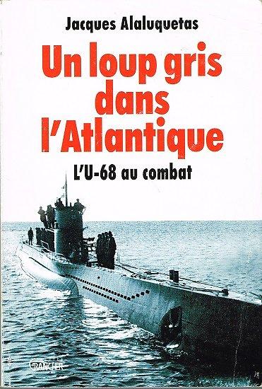 Un loup gris dans l'Atlantique, Jacques Alaluquetas, Grancher 1999.