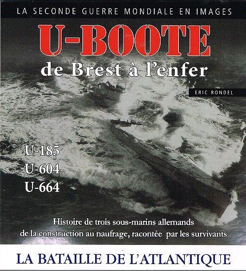 U-Boote de Brest à l'enfer, Eric Rondel 2018.