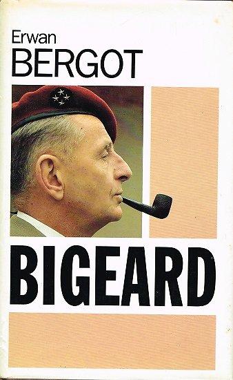 Bigeard, Erwan Bergot, France Loisirs 1988.