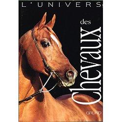 L'univers des chevaux, Josée Hermsen, Gründ 1998