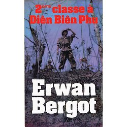 2ème classe à Diên Biên Phu, Erwan Bergot, France Loisirs 1989.