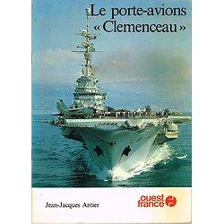 Le porte-avions Clémenceau, Jean-Jacques Antier, Ouest france 1984.