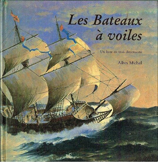 Les bateaux à voiles, Ron van der Meer, Alan McGowan, Albin Michel 1984