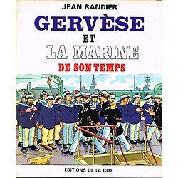 Gervèse et la marine de son temps, Jean Randier, Editions de la Cité 1980