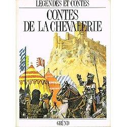 Contes de la chevalerie, Gründ 1989.
