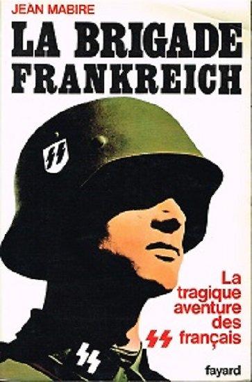 La brigade Frankreich, Jean Mabire, Fayard 1977