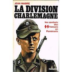 La division Charlemagne, Jean Mabire, Fayard 1978.