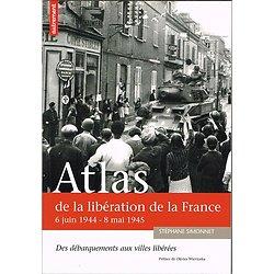 Atlas de la libération de la France, Stéphane Simonnet, Editions Autrement 2004.