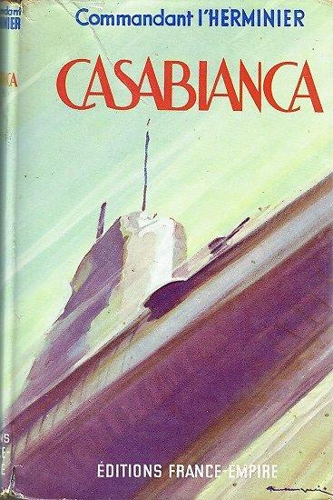 Casabianca, Commandant l'Herminier, Editions France-Empire 1949.