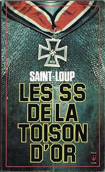 Les SS de la Toison d'or, Saint Loup, Presses Pocket 1978.