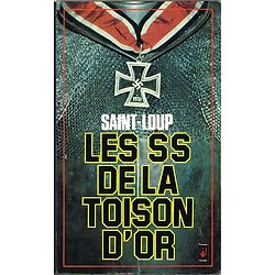 Les SS de la Toison d'or, Saint Loup, Presses Pocket 1978.