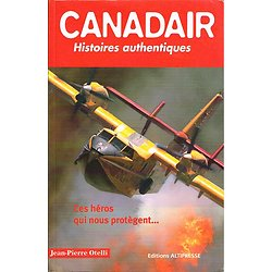 Canadair, Jean Pierre Otelli, Editions Altipresse 2008.