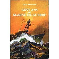 Cent ans de marine de guerre, Léon Haffner, Editions du Gerfaut 2002.