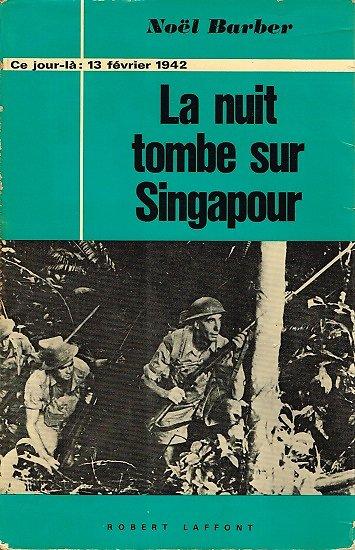 La nuit tombe sur Singapour, Noël Barber, Robert Laffont 1969.