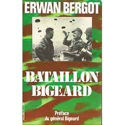 Bataillon Bigeard, Erwan Bergot, Presses de la Cité 1992.