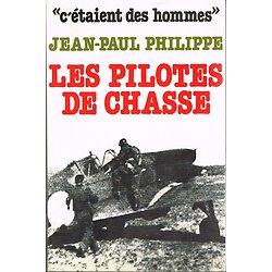 Les pilotes de chasse, Jean-Paul Philippe, Grancher 1976.