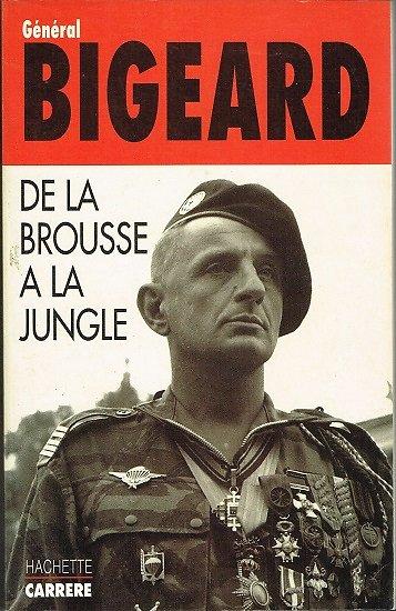 De la brousse à la jungle, Général Bigeard, Hachette 1994.