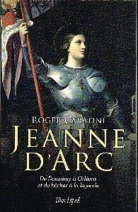 Jeanne d'Arc, Roger Caratini, L'Archipel 2011.