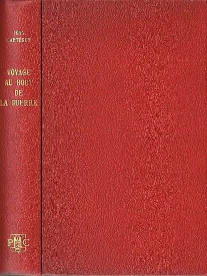 Voyage au bout de la guerre, Jean Lartéguy, Presses de la Cité 1971.
