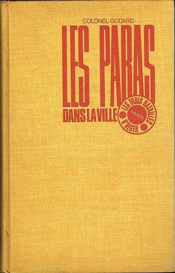 Les paras dans la ville, Colonel yves Godard, Fayard 1972.
