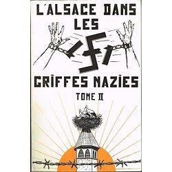 L'Alsace dans les griffes nazies, tome II, Charles Bébé, Fetzer S.A Editeur 1973.