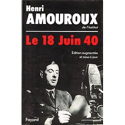 Le 18 juin 1940, Henri Amouroux, Fayard 1990.