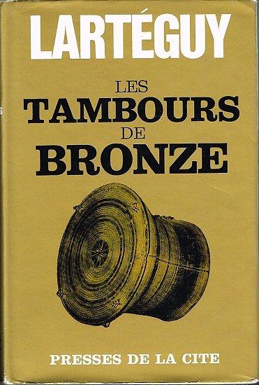 Les tambours de bronze, Jean Lartéguy, Presses de la Cité 1966.