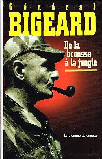 De la brousse à la jungle, Général Bigeard, Succès du Livre 2000.
