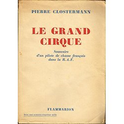 Le grand cirque, Pierre Clostermann, Flammarion 1949.