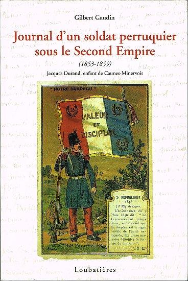 Journal d'un soldat perruquier sous le Second Empire, Jacques Durand, Loubatières 2004.