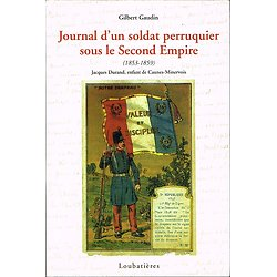 Journal d'un soldat perruquier sous le Second Empire, Jacques Durand, Loubatières 2004.