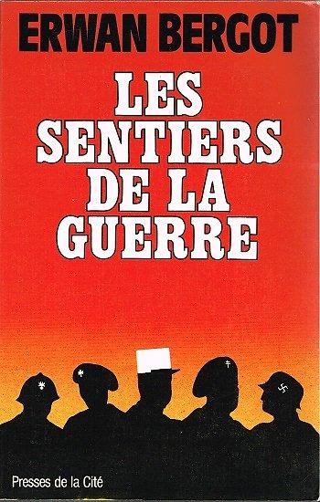 Les sentiers de la guerre, Erwan Bergot, Presses de la Cité 1981.