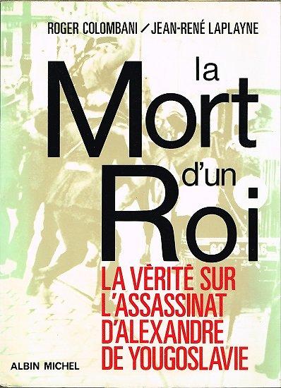 La mort d'un Roi, Roger Colombani, Jean-René Laplayne, Albin Michel 1971.