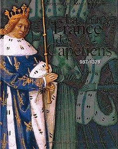 La France des Capétiens, 987-1328, Michel Pastoureau, Librairie Larousse Bordas Sélection du Reader's Digest 1988.