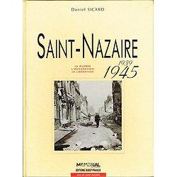 Saint-Nazaire 1939-1945, Daniel Sicard, Ouest-France 1994.