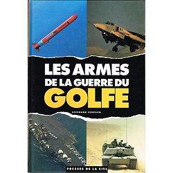 Les armes de la guerre du Golfe, Stéphane Ferrard, Presses de la Cité 1991.