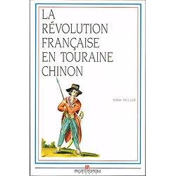 La révolution française en Touraine : Chinon, Stéfan Meller, Projets éditions 1989.