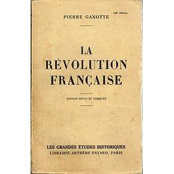 La révolution française, Pierre Gaxotte, Librairie Arthème Fayard 1941