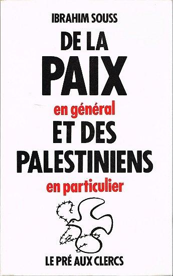 De la paix en général et des palestiniens en particulier, Ibrahim Souss, Le pré aux clercs 1991.