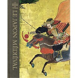 Le Japon médiéval, Jonathan Norton Leonard, Time-Life 1978.
