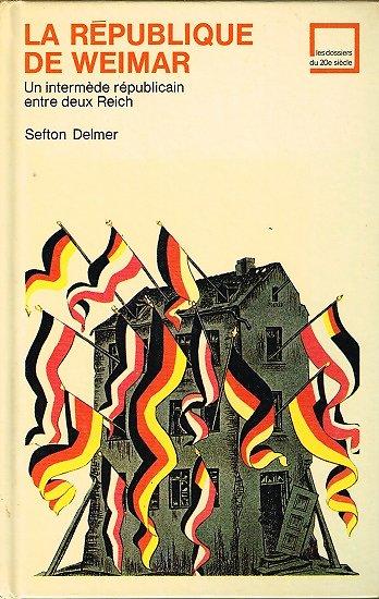 La république de Weimar, Sefton Delmer, Les dossiers du 20e siècle, 1971.