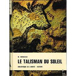 Le talisman du soleil, M. Manceau, Bibliothèque de l'amitié 1966.