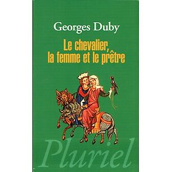 Le chevalier, la femme et le prêtre, Georges Duby, Pluriel 2012.