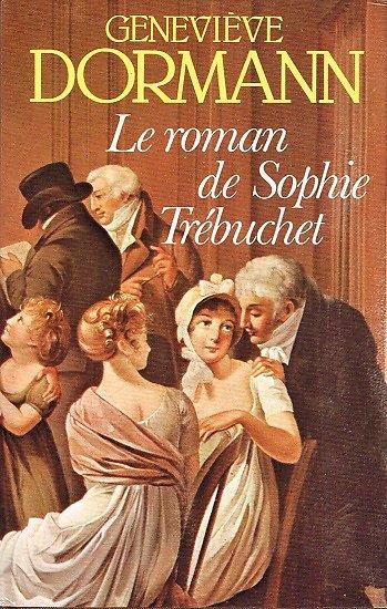 Le roman de Sophie Trébuchet, Geneviève Dormann, France-Loisirs 1983.