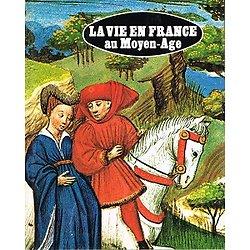 La vie en France au Moyen-Age, Suzanne Comte, Minerva/ France-loisirs 1978.