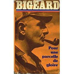 Pour une parcelle de gloire, Général Bigeard, France-Loisirs 1975.